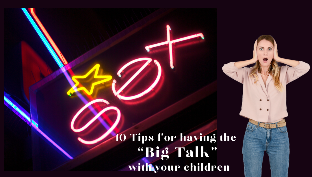 """SEX: 10 Tips for having the """"Big Talk"""" with your children"""