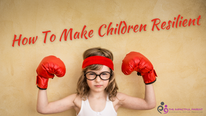 How To Make Children Resilient