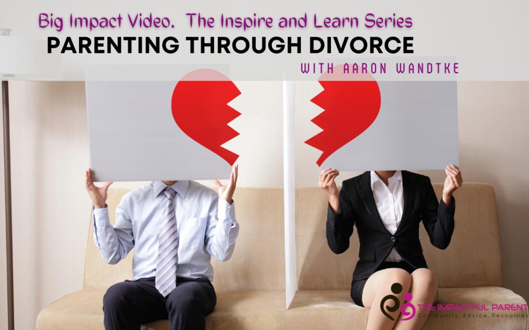 Parenting Through A Divorce