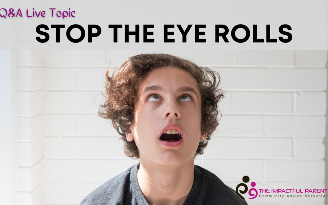 Stop The Eye Rolls From Your Child