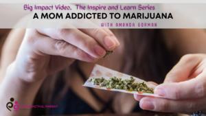 A Mom Addicted To Marijuana