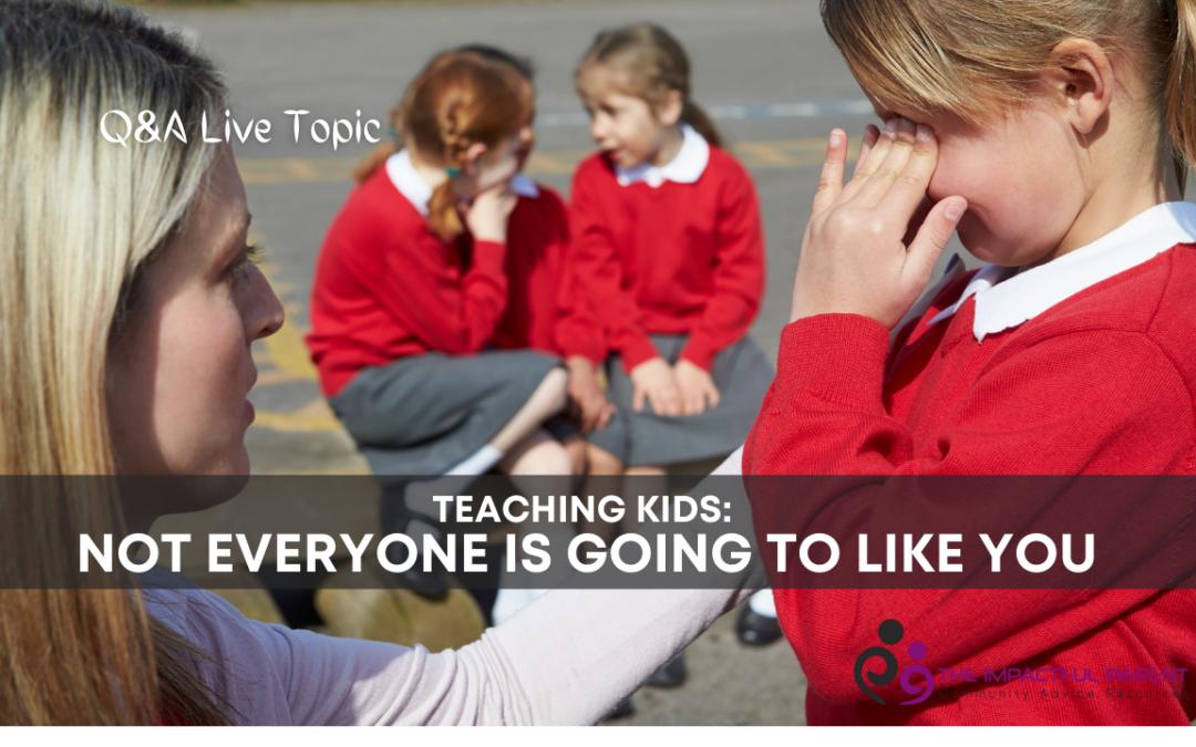 Teaching Kids: Not Everyone Will Like You